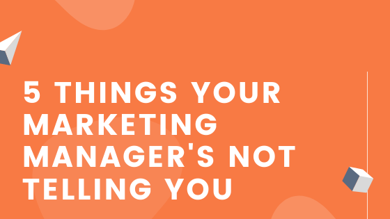 5 Things Your Marketing Managers Not Telling You _ Agency Jet