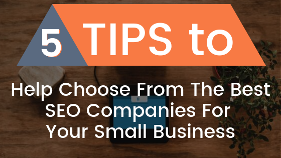 5 Tips to Choose From the Best SEO Companies for Small Business | Agency Jet