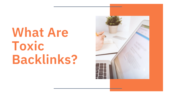 What Are Toxic Backlinks | Agency Jet
